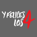 Felices los 4 Shirt