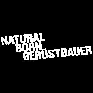 Natural Born Gerüstbauer