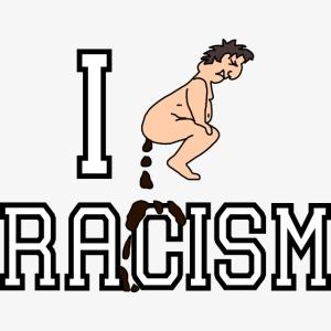 I Shit on Racism
