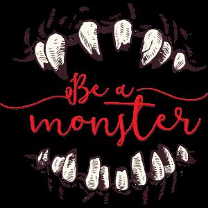Sei ein Monster