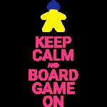 Keep calm and boardgame o