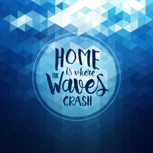 Zuhause ist, wo die Wellen zusammenbrechen