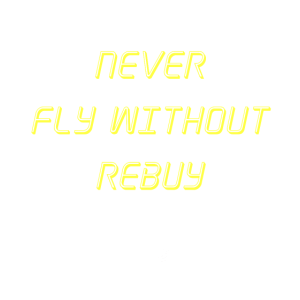 Never Fly without rebuy Transparent