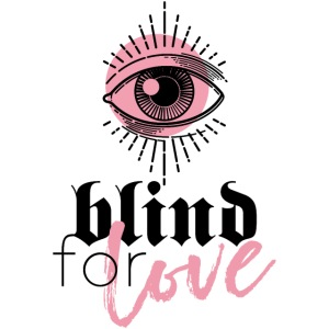 BLIND FOR LOVE