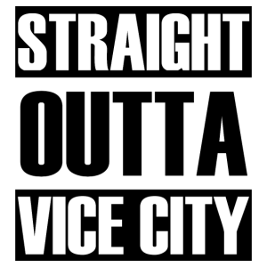 Straight outta Vice City