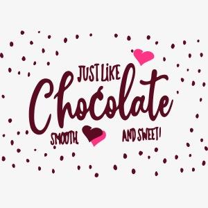 just like chocolate