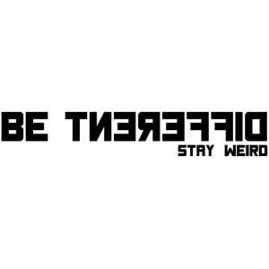 Be Different Stay Weird - Discreet T-Shirt