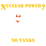 nuclear power ?  no tanks