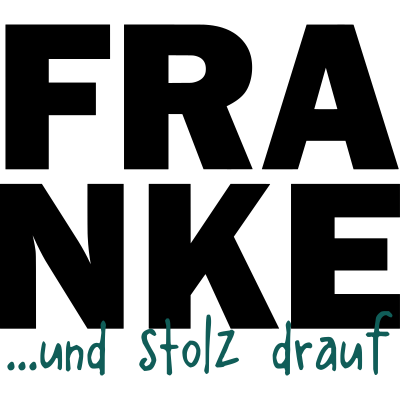 FRANKE und stolz drauf - Ein Statement als perfektes Geschenk für jeden Franken mit der Liebe zum Bier, dem Essen, und der Tradition. Der stolz auf seine Kultur, sein Land und seinen Dialekt ist. - würzburg,vatertag,unterfranken,spruch,schweinfurt,region,oktoberfest,oberfranken,nürnberg,mittelfranken,malle,jga,herrentag,geschenkidee,geschenk,franken,festival,erlangen,deutschland,coburg,bayern,bamberg