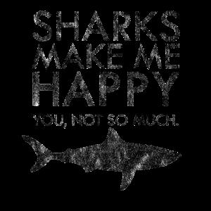 Sharks make me Happy Hai Spruch Geschenk Idee