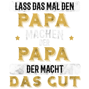 Lass das mal den Papa machen Geschenk