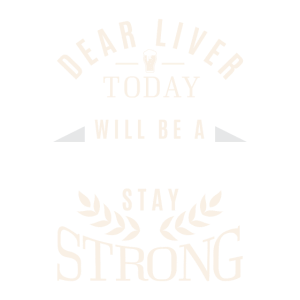 Dear Liver Stay Strong - St. Patricks Day