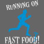Sport Fitness Laufen Sprüche - Fast Food Läufer