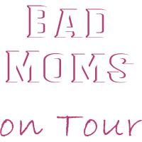 Bad Moms on Tour - Frauen Abend, Party, JGA, Fun
