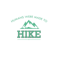 HUMANS WERE MADE TO HIKE