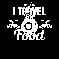 I TRAVEL FOR FOOD - REISEN - ESSEN - WELT - HOBBY