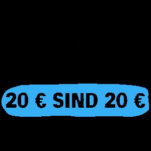 No Homo aber 20 € sind 20 €