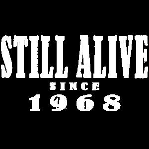 Geburtstags T-Shirt - Still Alive Since 1968