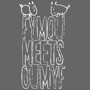 Fymou meets Oumyf (white outline print)
