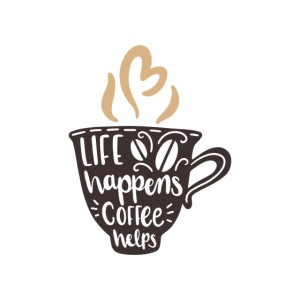 Life happens coffee helps png
