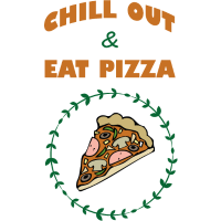 Chill Out and eat Pizza