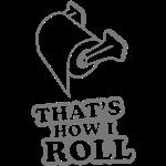 340826 3072348 17 thats how i roll  toil