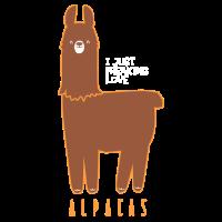I just freaking love Alpakas Lustiges Geschenk