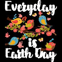 Everyday is Earth day Öko Umweltschützer Geschenk