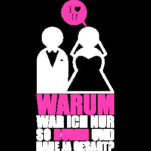 WARUM DUMM - Hochzeit Heiraten JGA Single Geschenk