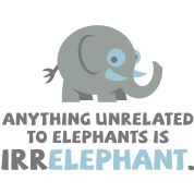 Only elephants are not Irr Elephant!