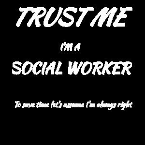 Vertrau mir Ich bin ein Sozialarbeiter