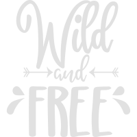 Wild and free Spruch