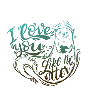 OTTER o love you like no otter