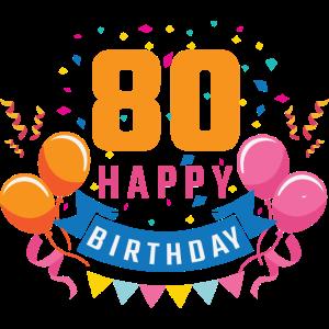 80. Geburtstag 80 Jahre Happy Birthday Geschenk