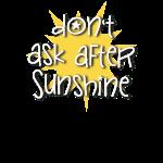 Frag nicht nach Sonnenschein
