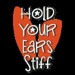 Halt die Ohren steif!