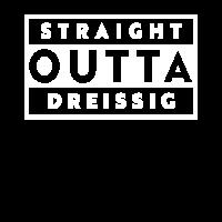 Straight Outta Dreissig