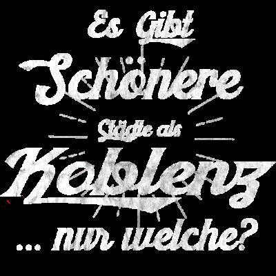 Koblenz Shirt geschenk fuer Koblenzer - Das perfekte Shirt für echte Koblenzer. Das Koblenz Shirt. Dient perfekt als Geschenk zum Geburtstag. Lustiges Shirt. Koblenz Tshirt - Koblenzer,Koblenz tshirt,Koblenz shirts,Koblenz shirt geschenk,Koblenz shirt,Koblenz geschenke,Koblenz geschenk,Koblenz,Geschenkidee,Geschenk