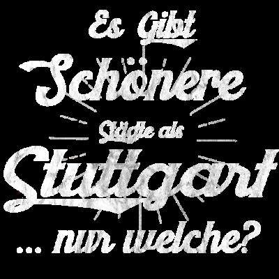 Stuttgart Shirt Geschenk Stuttgarter - Das perfekte Shirt für echte Stuttgarter. Das Stuttgart Shirt. Dient perfekt als Geschenk zum Geburtstag. Lustiges Shirt. Stuttgart tshirt - Stuttgart shirt,Geschenkidee,Stuttgart geschenke,Stuttgart tshirt,Stuttgart geschenkidee,Stuttgart geschenk,Stuttgart,Stuttgarter,Geschenk