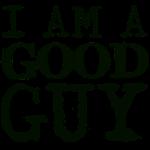 Im a good guy