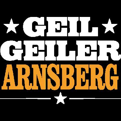 ARNSBERG - geil - Geil Geiler Arnsberg - saufen,lustig,feiern,Verein,Stolz,Sprüche,Sport,Schützenfest,Party,Orte,Ort,Neu,Männer,Kirmes,Heimat,Geschenk,Geil,Geburtstag,Frauen,Dorfleben,Dorf,Deutschland,Design,Arnsberg