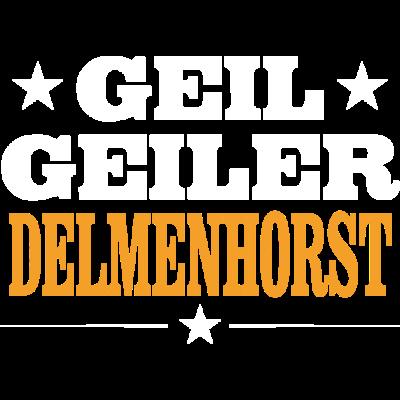 DELMENHORST - geil - Geil Geiler DELMENHORST - stolz,sex,saufen,party,neu,lustig,geil,feiern,Verein,Stadt,Sprüche,Sport,Schützenfest,Orte,Ort,Männer,Land,Kirmes,Heimat,Frauen,Dorfleben,Dorf,Deutschland,Design,DELMENHORST