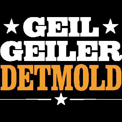 DETMOLD - geil - Geil Geiler DETMOLD - stolz,sex,saufen,party,neu,lustig,geil,feiern,Verein,Stadt,Sprüche,Sport,Schützenfest,Orte,Ort,Männer,Land,Kirmes,Heimat,Frauen,Dorfleben,Dorf,Deutschland,Design,DETMOLD