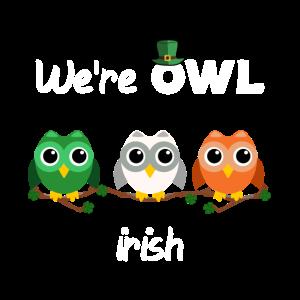 We Owl irish St. Patrick's Day Paddys Irland Party