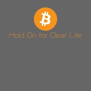 Hold On for Dear Life - Hodl, Bitcoin