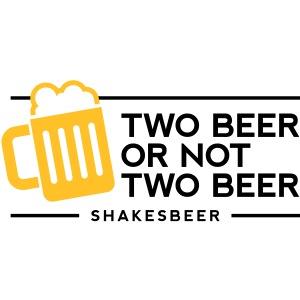 Two Beer or Not Two Beer. Shakesbeer (2012)