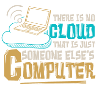 There is no cloud just someone else's computer