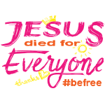 Jesus died for Everyone rosa