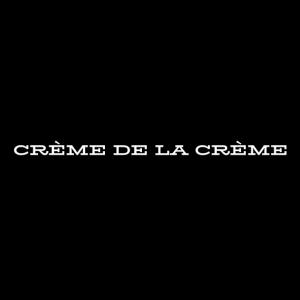 CREME DE LA CREME