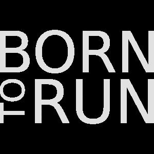 Für Jogger: born to run - zum laufen geboren